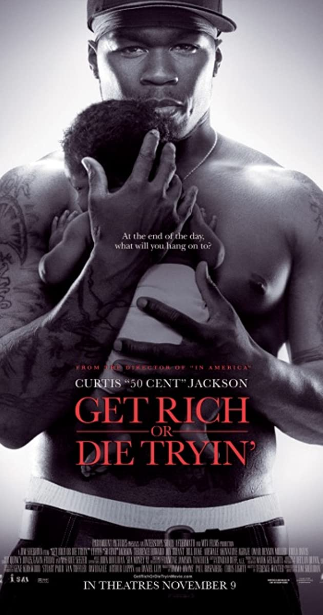 فيلم Get Rich or Die Tryin 2005