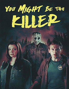 فيلم You Might Be the Killer 2018 مترجم
